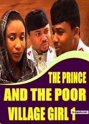 THE PRINCE AND THE POOR VILLAGE GIRL 1