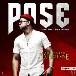Pose by DJ Exclusive ft Tiwa Savage & Solidstar