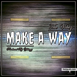 Make A Way by The Vibez