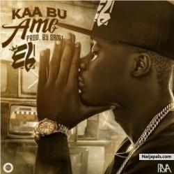 Kaa Bu Ame (Prod. By Sam1) by E.L