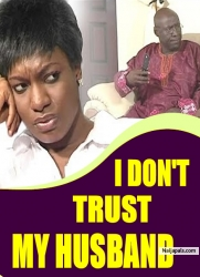 I DON'T TRUST MY HUSBAND