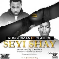 Seyi Shay by Ruggedman ft. Olamide