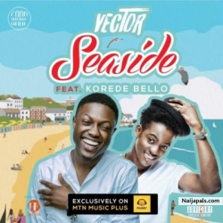 Seaside by Vector ft Korede Bello