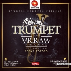 Blow My Trumpet by Mr Raw ft. Fanzy Papaya