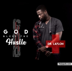 God Bless The Hustle by Dr. Laylow