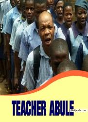 TEACHER ABULE
