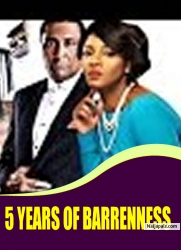 5 YEARS OF BARRENNESS