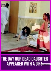 THE DAY OUR DEAD DAUGHTER APPEARED WITH A GIFT