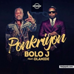 Ponkriyon by Olamide & Bolo J