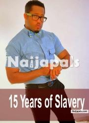 15 Years Of Slavery 2