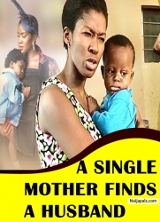 A SINGLE MOTHER FINDS A HUSBAND