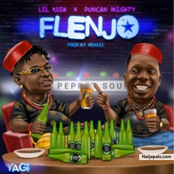 Flenjo by Lil Kesh ft. Duncan Mighty
