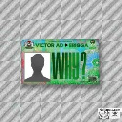 Why by Victor AD ft. Erigga