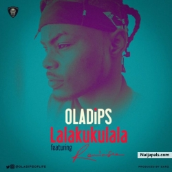 Lalakukulala by Oladips ft. Reminisce (Prod. By Sarz)