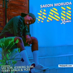 Aii (Remix) by Saeon Moruda ft. Vector, Ycee, Iceberg Slim & Terry Apala