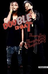 DoubleDhaat by ThugerBoiz
