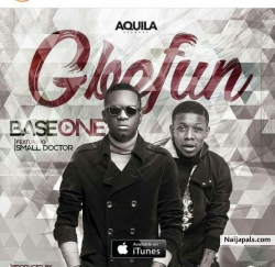 Gbefun by Base One Ft. Small Doctor