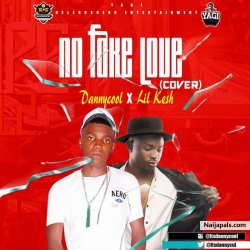 Dannycool x Lil Kesh by No Fake Love ( Cover )