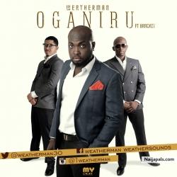 Oga N'iru by Weatherman ft. Bracket
