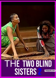 The Two Blind Sisters 2