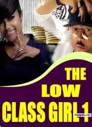 THE LOW CLASS GIRL 1
