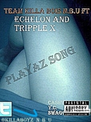 PLAYAZ SONG by CASHY BLING/Y.C/BEZZARE/DRIZZLE/TRIPPLE X _SWAGG INFECTED