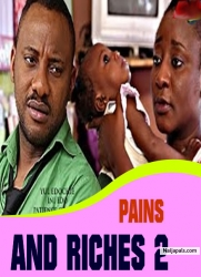 PAINS AND RICHES 2