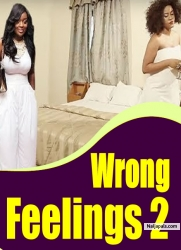 Wrong Feelings 2