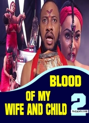 BLOOD OF MY WIFE AND CHILD 2