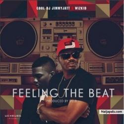 Feeling The Beat by DJ Jimmy Jatt ft. Wizkid (Prod by Del B)