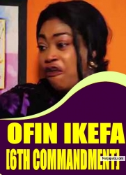 OFIN IKEFA [6TH COMMANDMENT