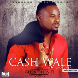 Ghen Gen Ti by Cash Wale