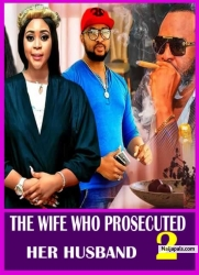 THE WIFE WHO PERSECUTED HER HUSBAND 2