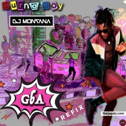 Burna Boy - Gba (DJ Montana Made-iT Refix) by Burna Boy & DJ Montana Made-iT