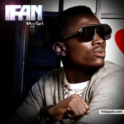 My Girl by Ifan Ft. General Pype