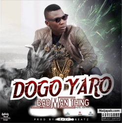 Bad Man Thing by Dogo Yaro