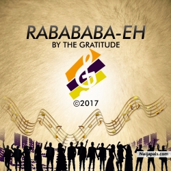 RabaBaba-Eh by The Gratitude (COZA)