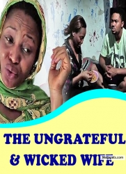 THE UNGRATEFUL AND WICKED WIFE