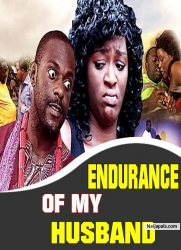 ENDURANCE OF MY HUSBAND
