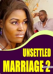 UNSETTLED MARRIAGE 2