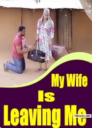 My Wife Is Leaving Me