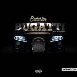 Bugatti (Prod. By JayNunny) Solidstar
