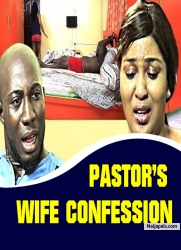 PASTOR'S WIFE CONFESSION