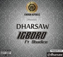 Igboro by Dharsaw ft. Obadice