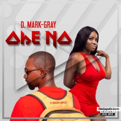 D Mark Gray _Ohe No (Prod. By Dziabearz) by D MARK GRAY
