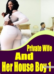 Private Wife And Her House Boy 1