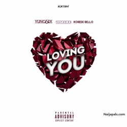 Loving You by Yung6ix ft. Korede Bello