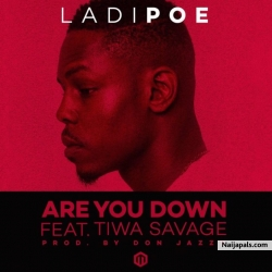Are You Down (Prod. Don Jazzy) by Ladipoe ft. Tiwa Savage