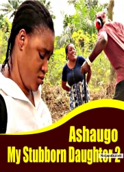 Ashaugo My Stubborn Daughter 2