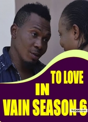 TO LOVE IN VAIN SEASON 6